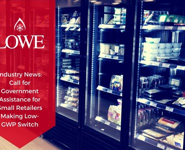 Industry News: Call for Government Assistance for Small Retailers Making the Low-GWP Switch