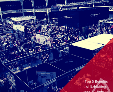 Top 5 Benefits of Exhibiting Your Business at a Trade Show